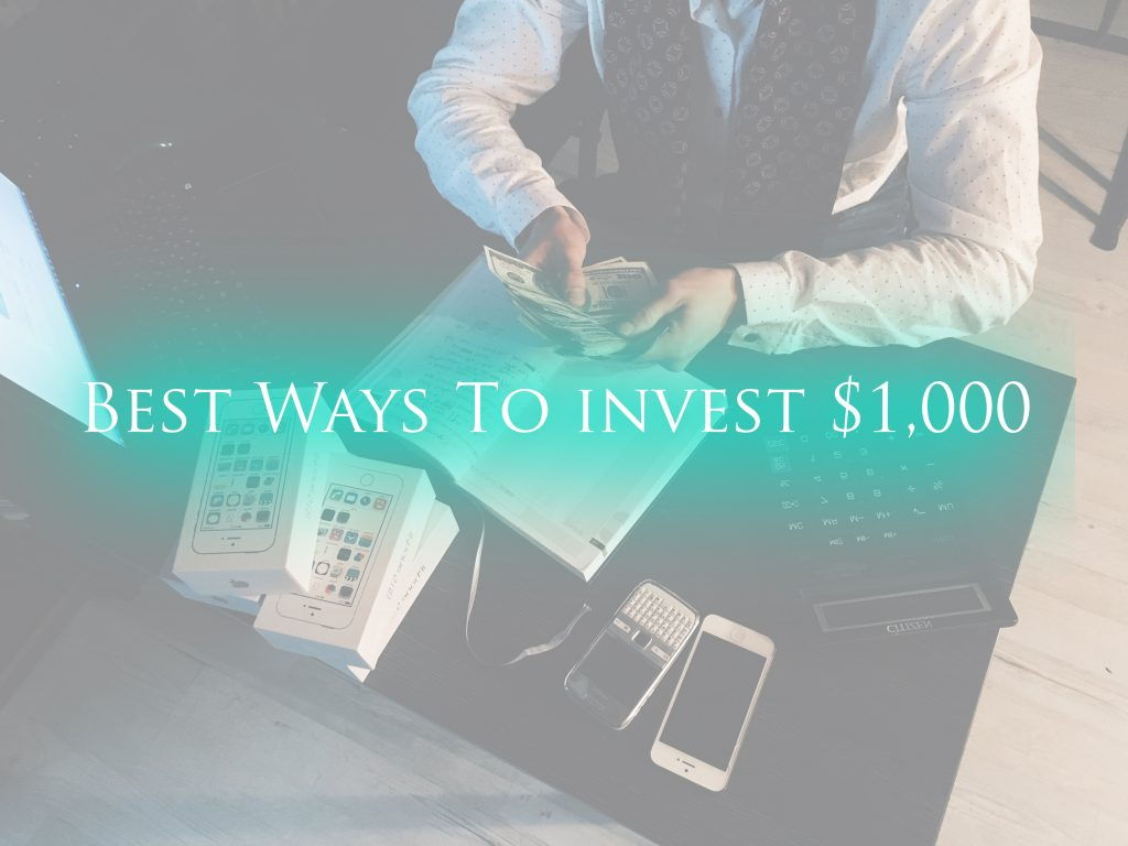 Best Ways To Invest $1,000
