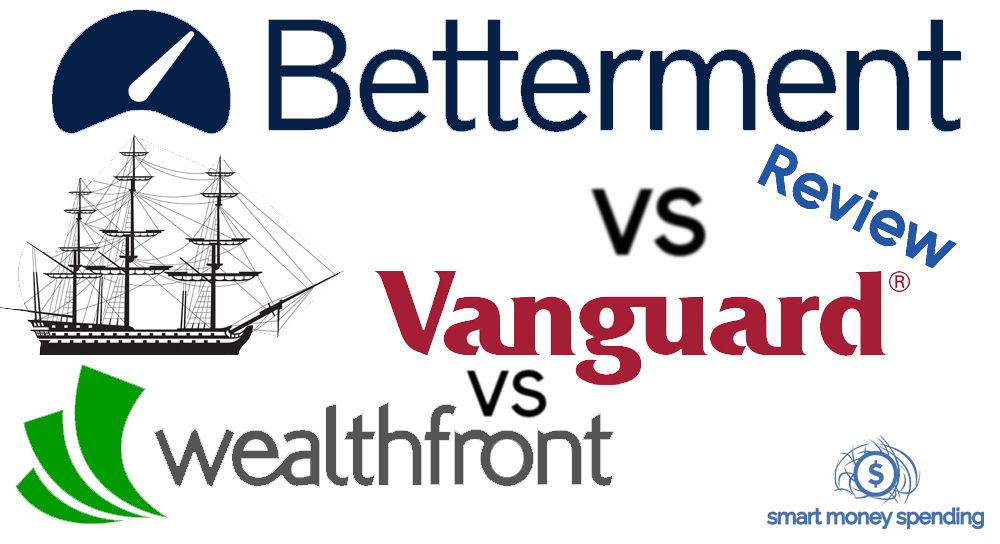 Betterment Vs Vanguard Vs Wealthfront Investment Reviews