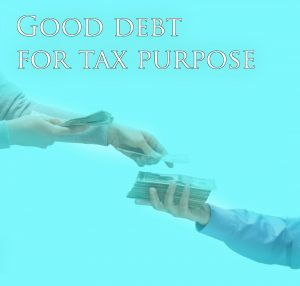 Good Debt for Tax Purpose