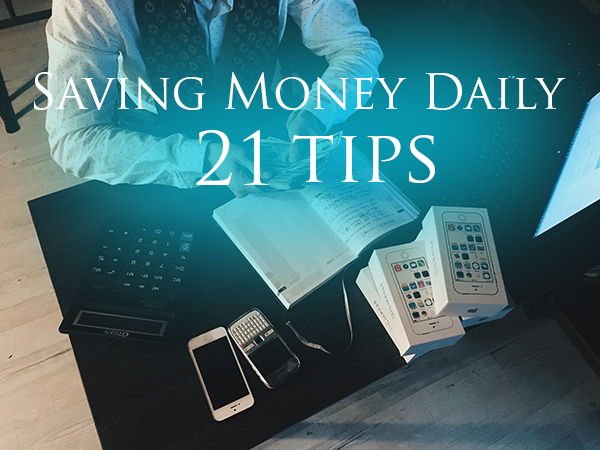 Saving Money Daily -21 tips