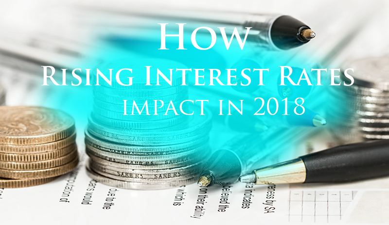 How Rising Interest Rates Could Impact Your Finances in 2018